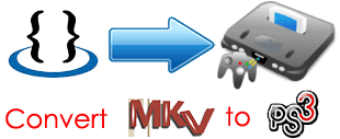 convert MKV to PS3